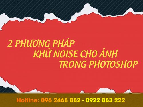 2 cách khử noise trong photoshop đơn giản nhất