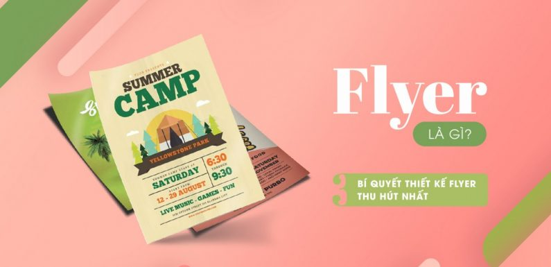 Flyer là gì? Flyer khác gì so với các ấn phẩm quảng cáo khác?