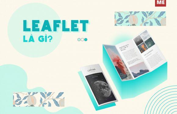 Leaflet là gì? Leaflet có vai trò như thế nào trong chiến dịch quảng cáo