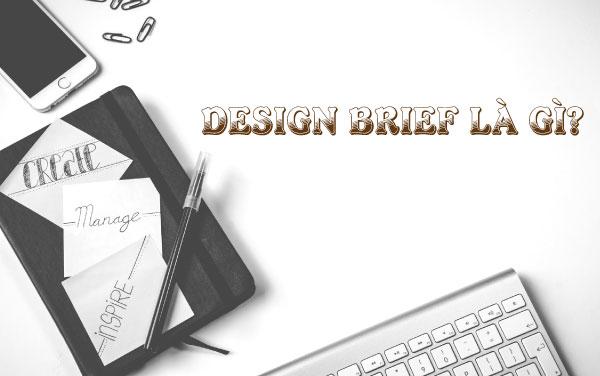 Design Brief là gì? Cách viết Brief thuyết phục khách hàng hiệu quả